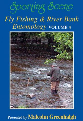 Fly Fishing & River Bank Entomology Volume 4