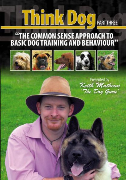 The Common Sense Approach to Basic Dog Training and Behaviour