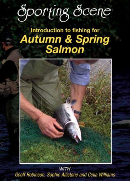 Introduction to Fishing for Autumn & Spring Salmon